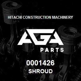 0001426 Hitachi SHROUD | AGA Parts