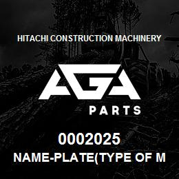 0002025 Hitachi NAME-PLATE(TYPE OF MACHINE:EX700H) | AGA Parts
