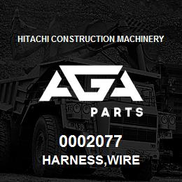 0002077 Hitachi HARNESS,WIRE   AGA Parts