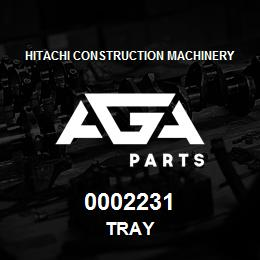 0002231 Hitachi TRAY | AGA Parts