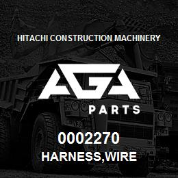 0002270 Hitachi HARNESS,WIRE | AGA Parts