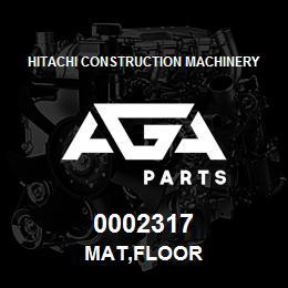0002317 Hitachi MAT,FLOOR | AGA Parts