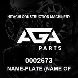 0002673 Hitachi NAME-PLATE (NAME OF MACHINE:EX230LCH) | AGA Parts