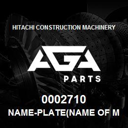 0002710 Hitachi NAME-PLATE(NAME OF MACHINE:EX450LCH) | AGA Parts