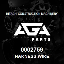 0002759 Hitachi HARNESS,WIRE | AGA Parts