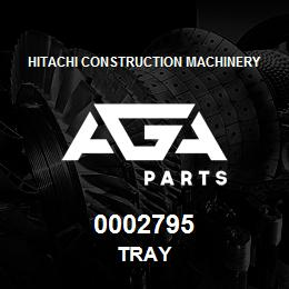0002795 Hitachi TRAY | AGA Parts