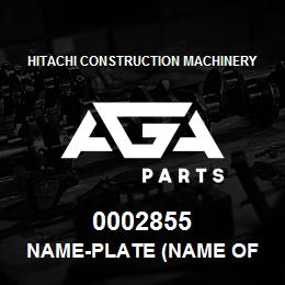 0002855 Hitachi NAME-PLATE (NAME OF MACHINE:EX230LCK) | AGA Parts