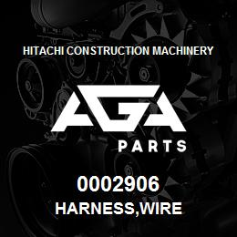 0002906 Hitachi HARNESS,WIRE | AGA Parts