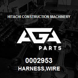 0002953 Hitachi HARNESS,WIRE | AGA Parts