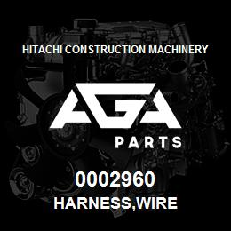 0002960 Hitachi HARNESS,WIRE | AGA Parts