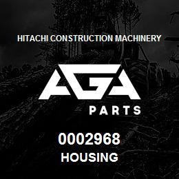 0002968 Hitachi HOUSING | AGA Parts