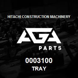 0003100 Hitachi TRAY | AGA Parts
