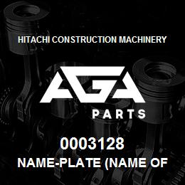 0003128 Hitachi NAME-PLATE (NAME OF MACHINE:EX280LCH) | AGA Parts
