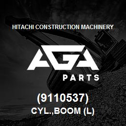 (9110537) Hitachi Construction Machinery CYL.,BOOM (L) | AGA Parts