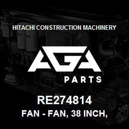 RE274814 Hitachi Construction Machinery Fan - FAN, 38 INCH, 33 DEGREE FAN | AGA Parts