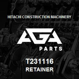 T231116 Hitachi Construction Machinery RETAINER | AGA Parts