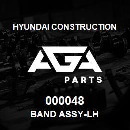 000048 Hyundai Construction BAND ASSY-LH | AGA Parts