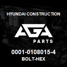 0001-0108015-4 Hyundai Construction BOLT-HEX | AGA Parts