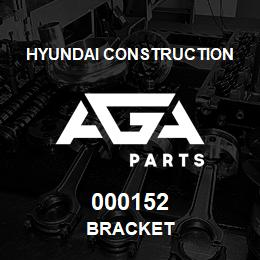 000152 Hyundai Construction BRACKET | AGA Parts