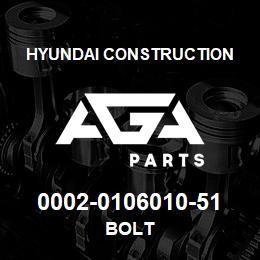 0002-0106010-51 Hyundai Construction BOLT | AGA Parts