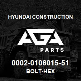 0002-0106015-51 Hyundai Construction BOLT-HEX | AGA Parts