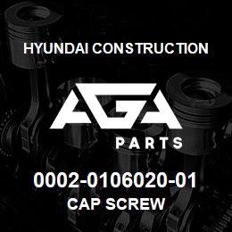 0002-0106020-01 Hyundai Construction CAP SCREW | AGA Parts