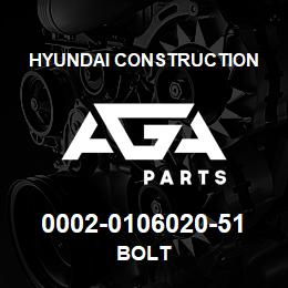 0002-0106020-51 Hyundai Construction BOLT | AGA Parts