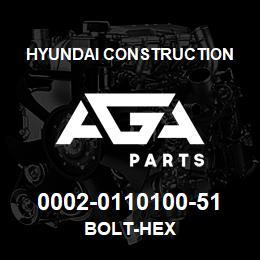 0002-0110100-51 Hyundai Construction BOLT-HEX | AGA Parts