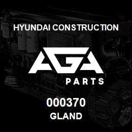 000370 Hyundai Construction GLAND | AGA Parts