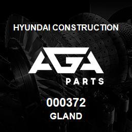 000372 Hyundai Construction GLAND | AGA Parts