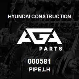 000581 Hyundai Construction PIPE,LH | AGA Parts