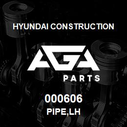 000606 Hyundai Construction PIPE,LH | AGA Parts