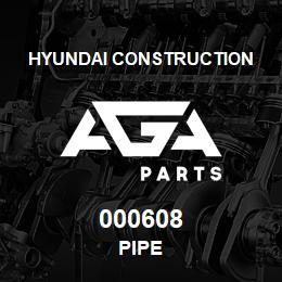 000608 Hyundai Construction PIPE | AGA Parts