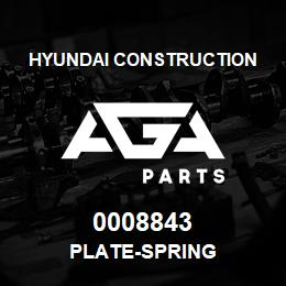 0008843 Hyundai Construction PLATE-SPRING | AGA Parts