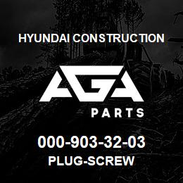 000-903-32-03 Hyundai Construction PLUG-SCREW | AGA Parts
