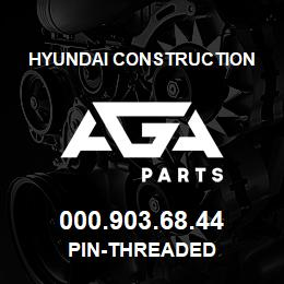 000.903.68.44 Hyundai Construction PIN-THREADED | AGA Parts