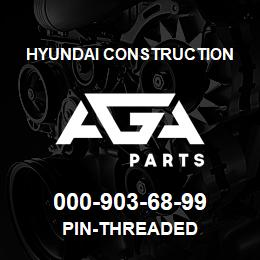 000-903-68-99 Hyundai Construction PIN-THREADED | AGA Parts