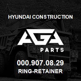 000.907.08.29 Hyundai Construction RING-RETAINER | AGA Parts