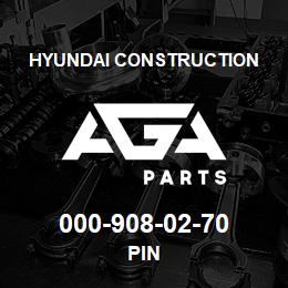 000-908-02-70 Hyundai Construction PIN | AGA Parts
