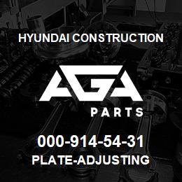 000-914-54-31 Hyundai Construction PLATE-ADJUSTING | AGA Parts