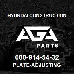 000-914-54-32 Hyundai Construction PLATE-ADJUSTING | AGA Parts