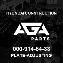 000-914-54-33 Hyundai Construction PLATE-ADJUSTING | AGA Parts