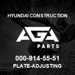 000-914-55-51 Hyundai Construction PLATE-ADJUSTING | AGA Parts