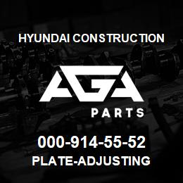 000-914-55-52 Hyundai Construction PLATE-ADJUSTING | AGA Parts