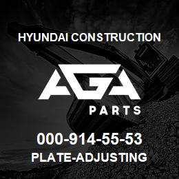 000-914-55-53 Hyundai Construction PLATE-ADJUSTING | AGA Parts