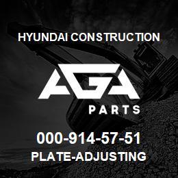 000-914-57-51 Hyundai Construction PLATE-ADJUSTING | AGA Parts