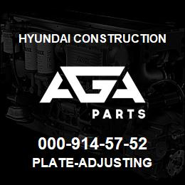 000-914-57-52 Hyundai Construction PLATE-ADJUSTING | AGA Parts