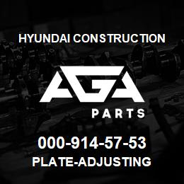 000-914-57-53 Hyundai Construction PLATE-ADJUSTING | AGA Parts