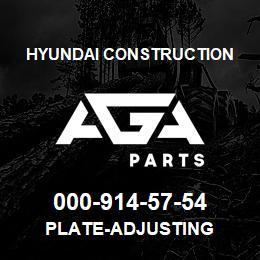 000-914-57-54 Hyundai Construction PLATE-ADJUSTING | AGA Parts