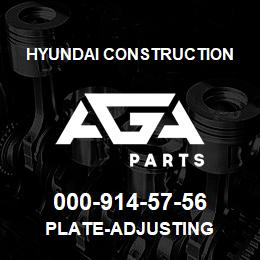 000-914-57-56 Hyundai Construction PLATE-ADJUSTING | AGA Parts